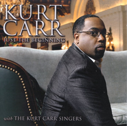 Just The Beginning CD   -     By: Kurt Carr