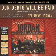 Our Debts Will Be Paid, Accompaniment CD   -     By: Ernie Haase & Signature Sound