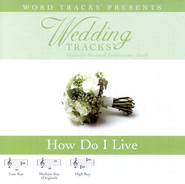 Wedding Tracks - How Do I LIve [Performance Track]  [Music Download] -