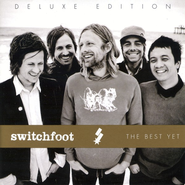 The Best Yet, Deluxe Edition CD   -     By: Switchfoot