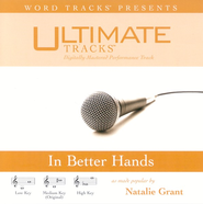 In Better Hands - Low Key Performance Track w/ Background Vocals  [Music Download] -     By: Natalie Grant