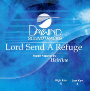 Lord Send a Refuge, Accompaniment CD    -     By: Heirline