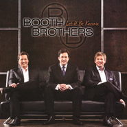 Let It Be Known   -              By: The Booth Brothers