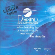 When Nothing But A Miracle Will Do, Accompaniment CD   -     By: The Arnolds