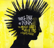 Triple Pak Of Punk, 3 CDs   -     By: Slick Shoes, Ghoti Hook, Value Pac