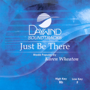 Just Be There, Accompaniment CD   -     By: Karen Wheaton