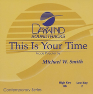 This Is Your Time, Accompaniment CD   -     By: Michael W. Smith
