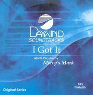 I Got It, Accompaniment CD   -     By: Mercy's Mark