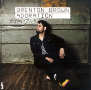 Adoration CD   -              By: Brenton Brown
