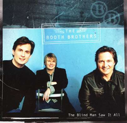 The Blind Man Saw It All CD   -     By: The Booth Brothers