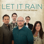 Let It Rain: The Best of Pocket Full of Rocks   -     By: Pocket Full of Rocks