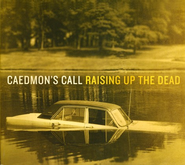 Raising Up The Dead CD   -     By: Caedmon's Call