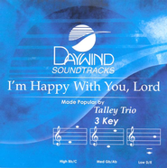 I'm Happy With You, Lord, Accompaniment CD   -     By: The Talley Trio