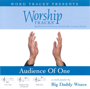 Audience Of One - High key performance track w/ background vocals [original key]  [Music Download] -     By: Big Daddy Weave