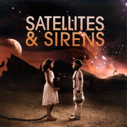 Satellites & Sirens CD   -     By: Satellites & Sirens