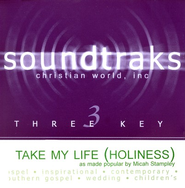 Take My Life (Holiness), Accompaniment CD   -     By: Micah Stampley