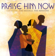 Praise Him Now CD   -