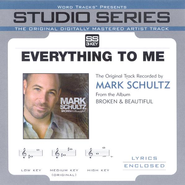 Everything To Me - Medium key performance track w/ background vocals  [Music Download] -     By: Mark Schultz