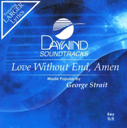 Love Without End, Amen, Accompaniment CD   -     By: George Strait