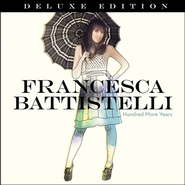 Hundred More Years, Deluxe Edition   -              By: Francesca Battistelli