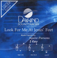 Look For Me At Jesus' Feet, Accompaniment CD   -     By: Squire Parsons