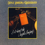 I Heard The Angels Singing CD   -     By: Doyle Lawson & Quicksilver