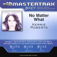 No Matter What, Accompaniment CD   -     By: Kerrie Roberts