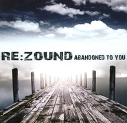 Abandoned To You CD   -     By: Re:Zound
