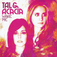Wake Me  [Music Download] -     By: Tal & Acacia