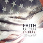 Faith Of Our Fathers: Songs of God and Country CD   -