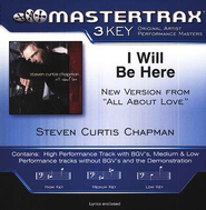 I Will Be Here (New Version) (Key-F-Premiere Performance Plus)  [Music Download] -     By: Steven Curtis Chapman