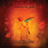 Give Us Rest (A Requiem Mass in C [The Happiest of All Keys])  -              By: David Crowder Band