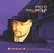 Deliverance   -              By: Fred Hammond