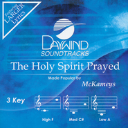 The Holy Spirit Prayed Acc, CD  -              By: The McKameys