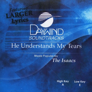 He Understands My Tears, Accompaniment CD   -     By: Isaacs
