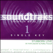 Stubborn Love (Single Key), Accompaniment CD   -     By: Kathy Troccoli