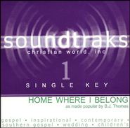Home Where I Belong, Accompaniment CD   -     By: B.J. Thomas