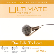 One Life To Love - Medium Key Performance Track w/o Background Vocals  [Music Download] -     By: 33 Miles