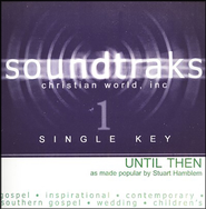 Until Then, Accompaniment CD   -     By: Stuart Hamblen