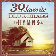 30 Favorite Bluegrass Hymns: Instrumental Bluegrass Gospel--2 CDs  -