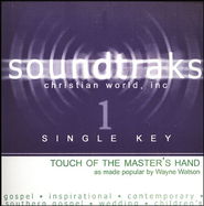 Touch Of The Master's Hand (Single Key), Accompaniment CD   -     By: Wayne Watson