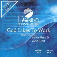 God Likes To Work, Accompaniment CD   -     By: Karen Peck & New River