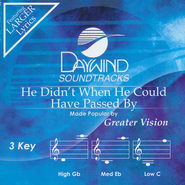 He Didn't When He Could Have Passed By Acc, CD  -              By: Greater Vision