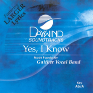 Yes I Know, Accompaniment CD   -     By: Gaither Vocal Band