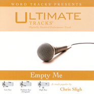 Empty Me - Medium Key Performance Track w/ Background Vocals  [Music Download] -     By: Chris Sligh