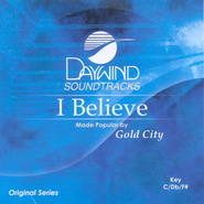 I Believe, Accompaniment CD   -     By: Gold City