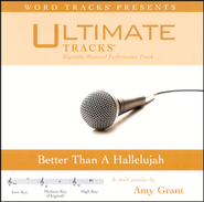 Ultimate Tracks - Better Than A Hallelujah - As Made Popular By Amy Grant [Performance Track]  [Music Download] -     By: Amy Grant