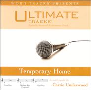 Temporary Home - Low Key Performance Track W/ Background Vocals  [Music Download] -     By: Ultimate Tracks