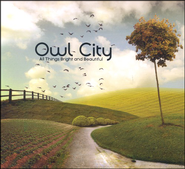 All Things Bright and Beautiful CD   -     By: Owl City