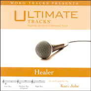 Ultimate Tracks - Healer - As Made Popular By Kari Jobe [Performance Track]  [Music Download] -     By: Kari Jobe